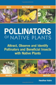Find this book by Heather Holm in our gift shop - plant and insect profiles to help you host a pollinator palloza!
